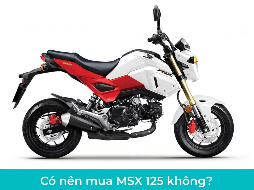 Tuỳ thuộc vào sở thích và điều kiện tài chính mà quyết định có mua MSX 125 hay không